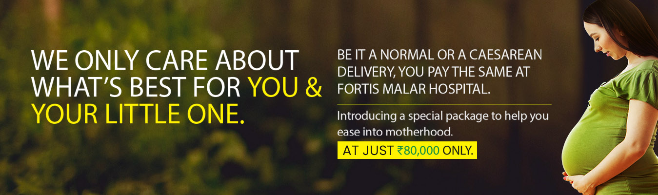 Special maternity packages at Fortis Malar